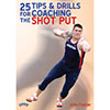 TD-02821F - 25 Tips & Drills: Coaching Shot Put